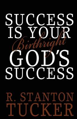 Success Is Your Birthright God's Success (Paperback)