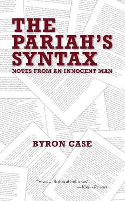 The Pariah's Syntax: Notes from an Innocent Man (Paperback)