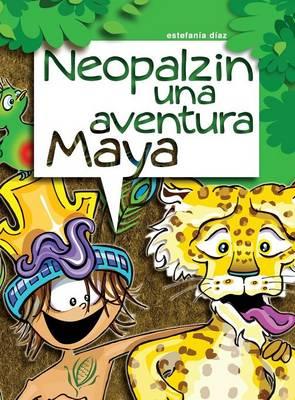 Neopalzin, Una Aventura Maya (Hardback)