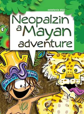 Neopalzin, a Mayan Adventure (Hardback)