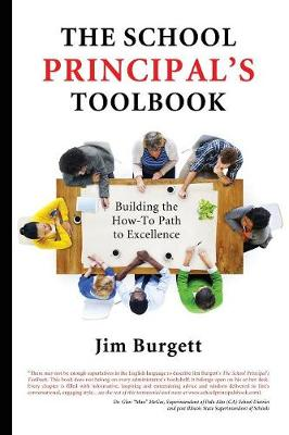 The School Principal's Toolbook: Building the How-To Path to Excellence (Paperback)