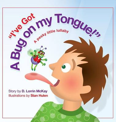 I've Got a Bug on my Tongue (Hardback)