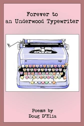Forever to an Underwood Typewriter (Paperback)
