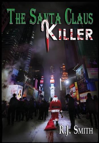 The Santa Claus Killer: The FBI Serial Killer Task Force - FBI Serial Killer Task Force 1 (Hardback)