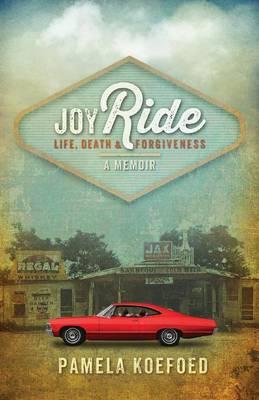 Joyride: Life, Death and Forgiveness (Paperback)