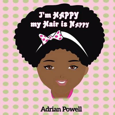 I'm Happy My Hair Is Nappy (Paperback)