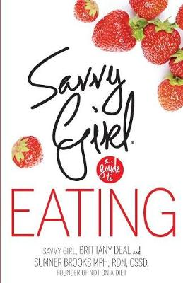 Savvy Girl, a Guide to Eating (Paperback)