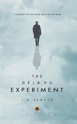 The Deja Vu Experiment: A Journey to the Outer Limits of the Mind (Paperback)