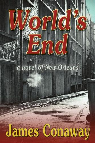 World's End: A Novel of New Orleans (Paperback)
