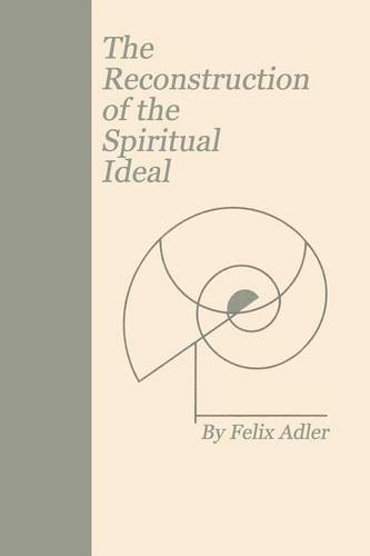 The Reconstruction of the Spiritual Ideal (Paperback)