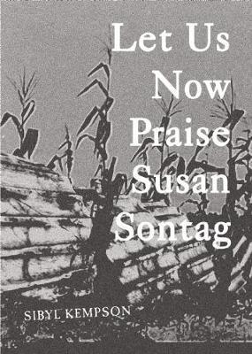 Let Us Now Praise Susan Sontag (Paperback)