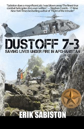 Dustoff 7-3: Saving Lives Under Fire in Afghanistan (Paperback)