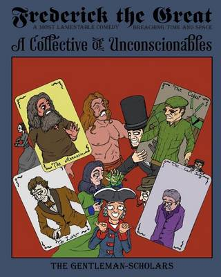 Frederick the Great: A Collective of Unconscionables (Paperback)