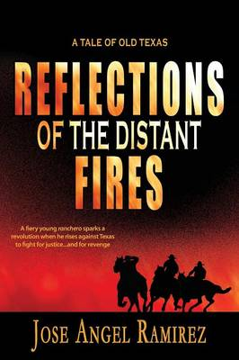 Reflections of the Distant Fires: A Tale of Old Texas (Paperback)