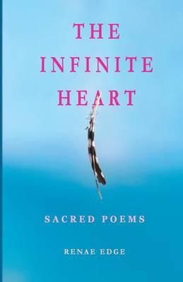The Infinite Heart: Sacred Poems (Paperback)