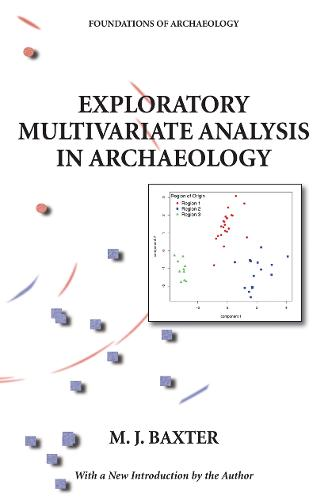 Exploratory Multivariate Analysis in Archaeology - EWP Foundations of Archaeology (Paperback)