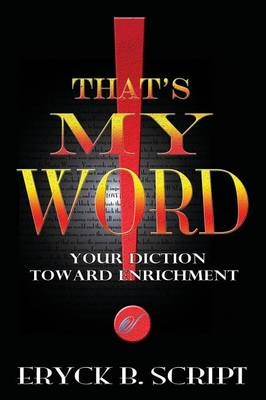 That's My Word: Your Diction Toward Enrichment (Paperback)