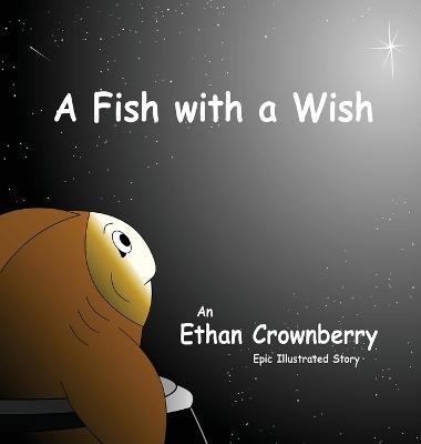 A Fish with a Wish (Hardback)