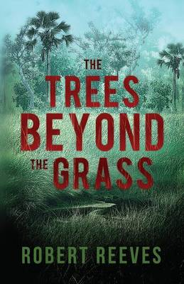 The Trees Beyond the Grass (Paperback)