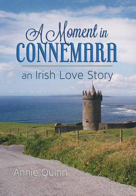 A Moment in Connemara: An Irish Love Story (Hardback)