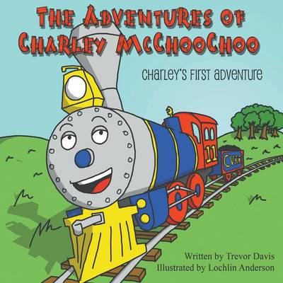The Adventures of Charley McChoochoo: Charley's First Adventure (Paperback)