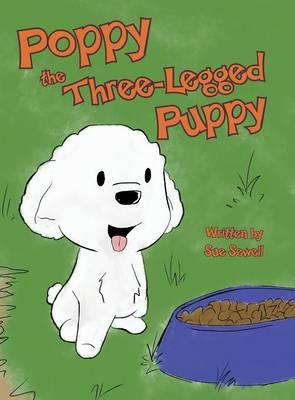Poppy the Three-Legged Puppy (Hardback)