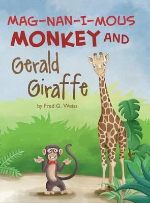 Mag-nan-i-mous Monkey and Gerald Giraffe (Hardback)
