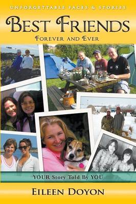 Unforgettable Faces & Stories: Best Friends: Forever and Ever (Paperback)