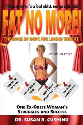 Fat No More! the Book of Hope for Losing Weight (Paperback)