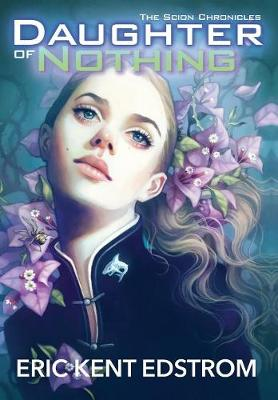 Daughter of Nothing: The Scion Chronicles #1 (Hardback)