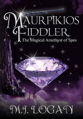 Maurpikios Fiddler: The Magical Amethyst of Spes (Hardback)