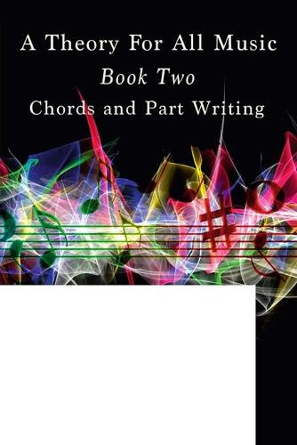 A Theory of All Music: Book Two (Paperback)