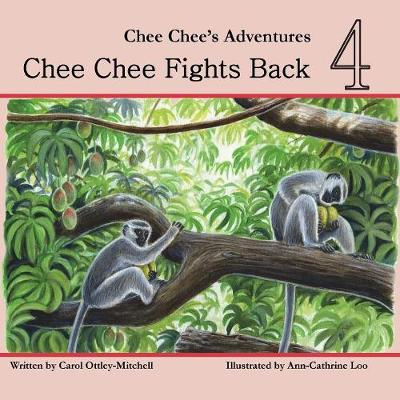 Chee Chee Fights Back: Chee Chee's Adventures Book 4 - Chee Chee's Adventures 4 (Paperback)