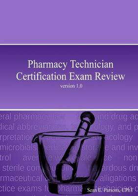 Pharmacy Technician Certification Exam Review (Paperback)