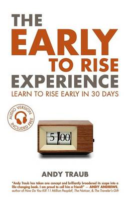 The Early to Rise Experience: Learn to Rise Early in 30 Days (Paperback)