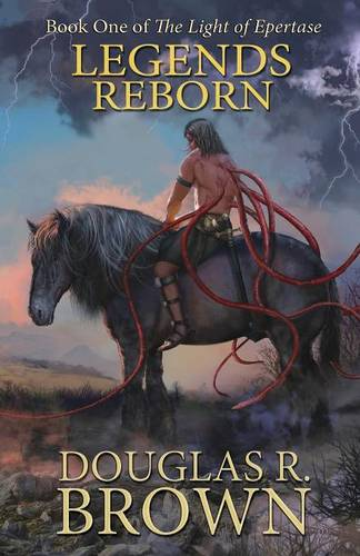 Legends Reborn (The Light of Epertase, Book one) (Paperback)