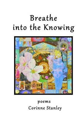 Breathe Into the Knowing (Paperback)