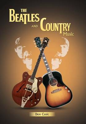 The Beatles and Country Music (Hardback)