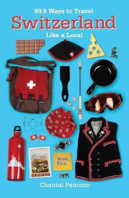 99.9 Ways to Travel Switzerland Like a Local (Paperback)