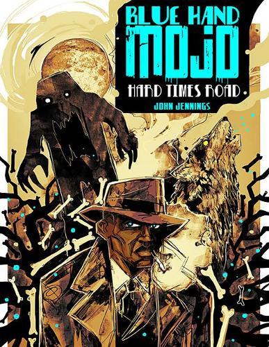 Blue Hand Mojo: Hard Times Road (Paperback)