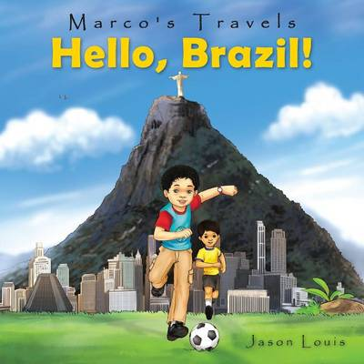 Marco's Travels: Hello, Brazil (Paperback)