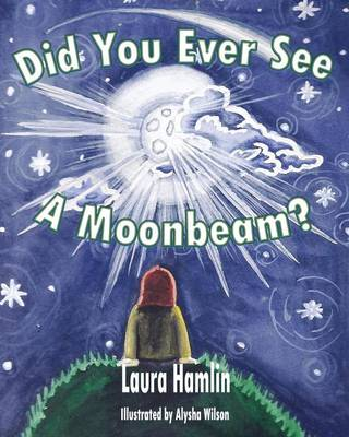 Did You Ever See a Moonbeam (Paperback)