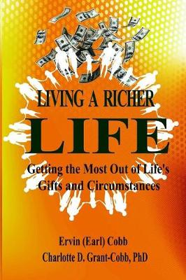 Living A Richer Life: Getting the Most Out of Life's Gifts and Circumstances (Paperback)