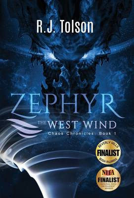 Zephyr the West Wind: Chaos Chronicles, Book 1: A Tale of the Passion & Adventure Within Us All (Hardback)