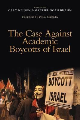 The Case Against Academic Boycotts of Israel (Paperback)