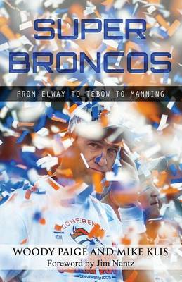 Super Broncos: From Elway to Tebow to Manning (Paperback)