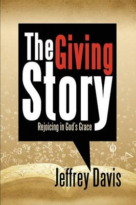 The Giving Story: Rejoicing in God's Grace (Paperback)