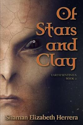 Of Stars and Clay - Earth Sentinels 2 (Paperback)