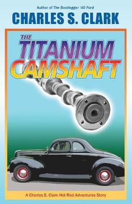 The '40 Ford Titanium Camshaft (Paperback)