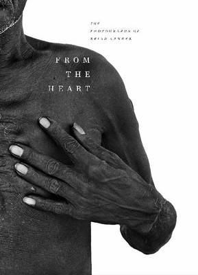 From the Heart: The Photographs of Brian Lanker (Hardback)